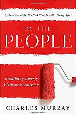 By the People : Rebuilding Liberty Without Permission