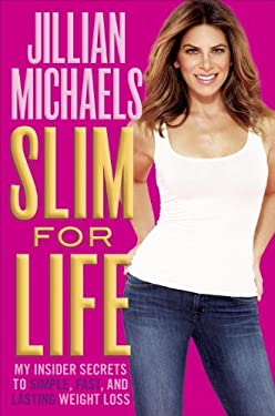 Slim for Life: My Insider Secrets to Simple, Fast, and Lasting Weight Loss 9780385349222