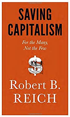 Saving Capitalism : The New Rules for Shared Prosperity