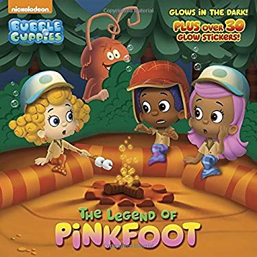 The Legend of Pinkfoot (Bubble Guppies) (Glow-in-the-Dark Pictureback)
