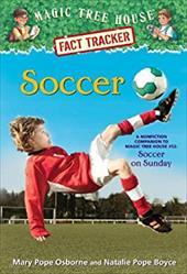 Soccer: A Nonfiction Companion to Magic Tree House #52: Soccer on Sunday (Magic Tree House (R) Fact Tracker) 22368718