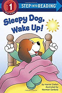 Sleepy Dog, Wake Up! (Step into Reading)