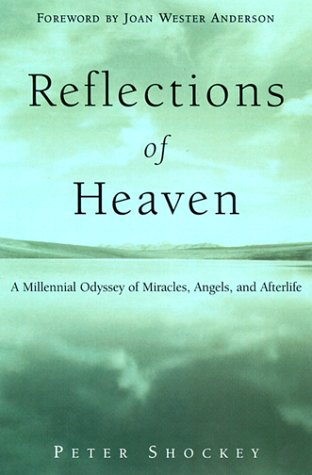 Reflections of Heaven: A Millennial Odyssey of Miracles, Angels, and Afterlife 9780385497268