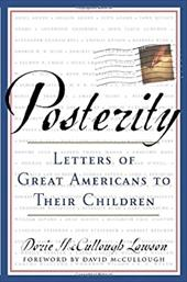 Posterity: Letters of Great Americans to Their Children - Lawson, Dorie McCullough