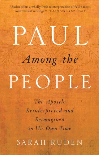 Paul Among the People: The Apostle Reinterpreted and Reimagined in His Own Time 9780385522571