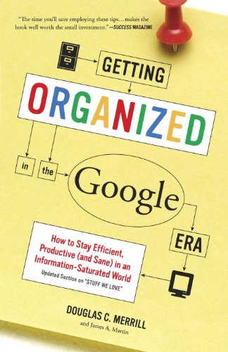 Getting Organized in the Google Era: How to Stay Efficient, Productive (and Sane) in an Information-Saturated World 9780385528184