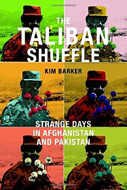 The Taliban Shuffle: Strange Days in Afghanistan and Pakistan 9780385533317