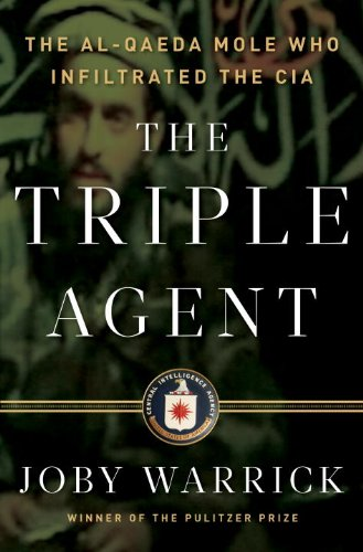 The Triple Agent: The Al-Qaeda Mole Who Infiltrated the CIA 9780385534185