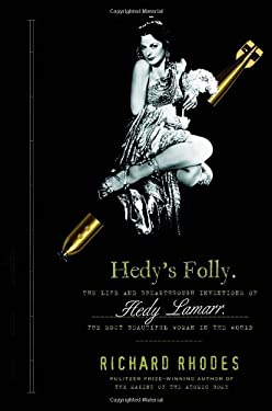 Hedy's Folly: The Life and Breakthrough Inventions of Hedy Lamarr, the Most Beautiful Woman in the World 9780385534383