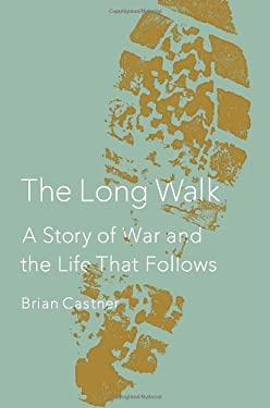 The Long Walk: A Story of War and the Life That Follows 9780385536202