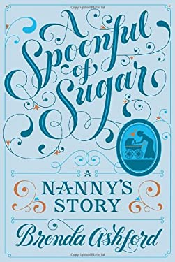 A Spoonful of Sugar: A Nanny's Story 9780385536417