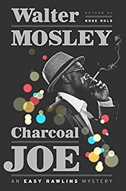 Charcoal Joe: An Easy Rawlins Mystery (Easy Rawlins Mysteries (Hardcover))