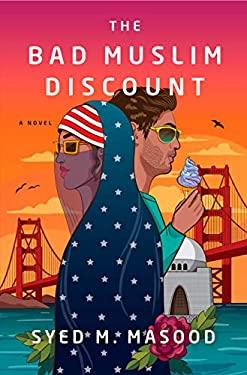The Bad Muslim Discount: A Novel