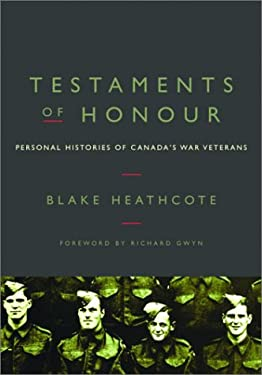 Testaments of Honour: Personal Histories from Canada's War Veterans