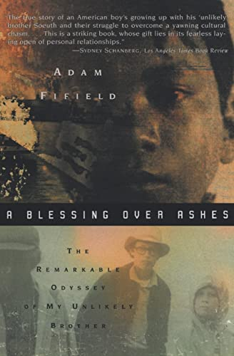 A Blessing Over Ashes: The Remarkable Odyssey of My Unlikely Brother 9780380800490
