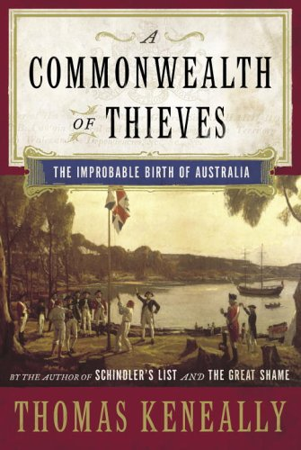 A Commonwealth of Thieves: The Improbable Birth of Australia 9780385514590