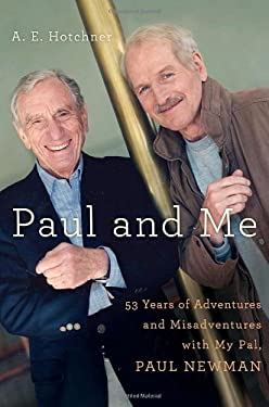 Paul and Me: Fifty-Three Years of Adventures and Misadventures with My Pal Paul Newman 9780385532334