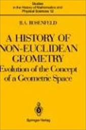 A History of Non-Euclidean Geometry: Evolution of the Concept of a Geometric Space