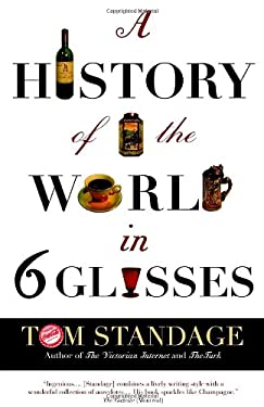 A History of the World in Six Glasses 9780385660877