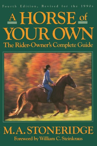 A Horse of Your Own: A Rider-Owner's Complete Guide 9780385505970