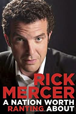 A Nation Worth Ranting about: Rick Mercer Report from Across Canada 9780385676809