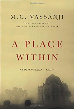 A Place Within: Rediscovering India 9780385661782