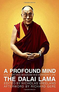 A Profound Mind: Cultivating Wisdom in Everyday Life 9780385514682