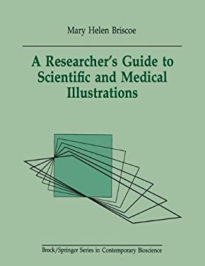A Researcher's Guide to Scientific and Medical Illustrations 9780387971995