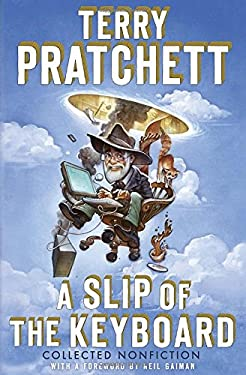 A Slip of the Keyboard: Collected Nonfiction - Pratchett, Terry