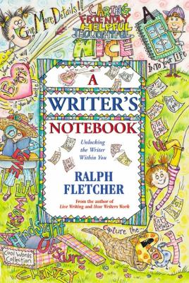 A Writer's Notebook: Unlocking the Writer Within You 9780380784301