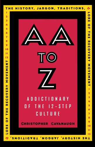 AA to Z: Addictionary to the 12-Step Culture 9780385483407