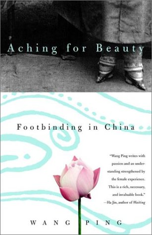 Aching for Beauty: Footbinding in China 9780385721363