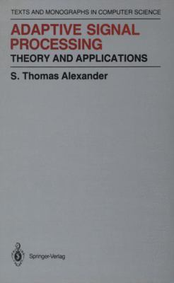 Adaptive Signal Processing: Theory and Applications 9780387963808
