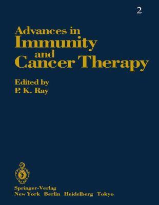 Advs Immunity, Cancer Therapy Vol 2 Ray, P.K.(Ed) 2 9780387962580