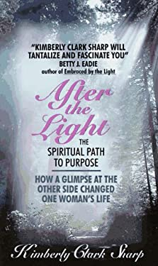 After the Light: The Spiritual Path to Purpose 9780380724055
