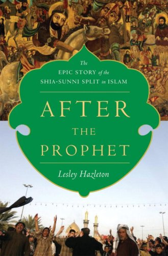 After the Prophet: The Epic Story of the Shia-Sunni Split in Islam 9780385523936