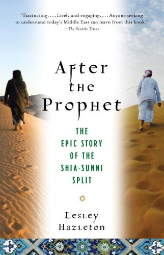 After the Prophet: The Epic Story of the Shia-Sunni Split in Islam 9780385523943