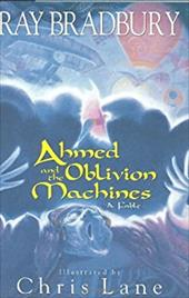 Ahmed and the Oblivion Machines: A Fable 1136004