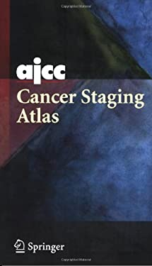 Ajcc Cancer Staging Atlas 9780387290140