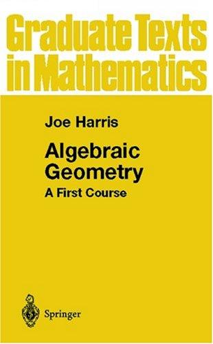 Algebraic Geometry : A First Course