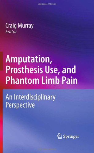Amputation, Prosthesis Use, and Phantom Limb Pain: An Interdisciplinary Perspective 9780387874616