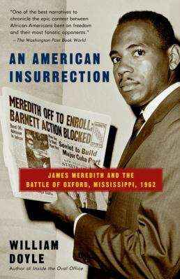 An American Insurrection: James Meredith and the Battle of Oxford, Mississippi, 1962 9780385499705