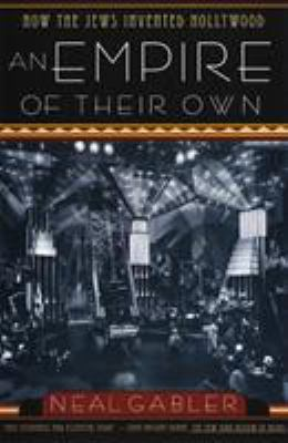 An Empire of Their Own: How the Jews Invented Hollywood 9780385265577