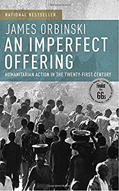 An Imperfect Offering: Humanitarian Action in the Twenty-First Century 9780385660709