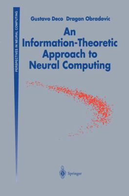 An Information-Theoretic Approach to Neural Computing 9780387946665