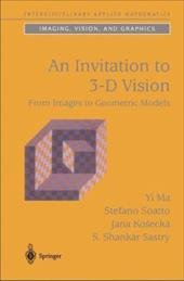 An Invitation to 3-D Vision: From Images to Geometric Models