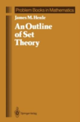 An Outline of Set Theory 9780387963686