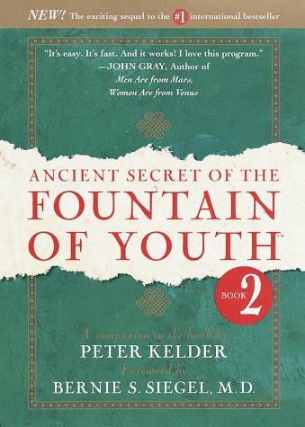 Ancient Secret of the Fountain of Youth, Book 2: A Companion to the Book by Peter Kelder 9780385491679