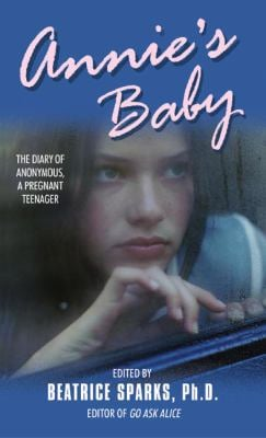 Annie's Baby: The Diary of Anonymous, a Pregnant Teenager 9780380791415