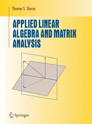 Applied Linear Algebra and Matrix Analysis - 3rd Edition